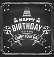 happy birthday to you may all your dreams and vector image vector image