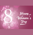 international womens day background with bokeh vector image