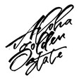 aloha golden state modern calligraphy hand vector image vector image