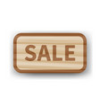 wooden vintage board with inscription sale vector image vector image
