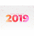 beautiful 2019 new year background with confetti vector image