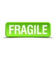 fragile green 3d realistic square isolated button vector image vector image