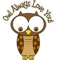 Owl Always Love You vector image vector image