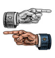 pointing male hand engraved forefinger directs vector image vector image