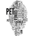 your child wants a pet text word cloud concept vector image vector image