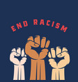 activist fists with different skin color and end vector image vector image