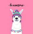 alpaca in a hat with tassels fun quote be awesome vector image vector image