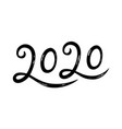 hand drawn lettering greeting card for 2020 happy vector image