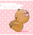 postcard with a bear cub for a girl vector image vector image