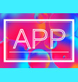 app concept on neon color vector image