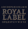 royal label font isolated english alphabet vector image