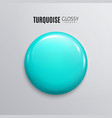 blank turquoise glossy badge or button 3d render vector image vector image