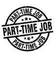 part-time job round grunge black stamp vector image vector image