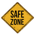 safe zone vintage rusty metal sign vector image vector image