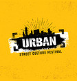 urban street culture festival rough vector image vector image