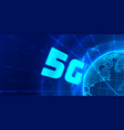 5g concept global planet earth point black vector image vector image