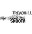 a smooth treadmill for me text word cloud concept vector image vector image