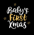 babys first christmas ink hand lettering phrase vector image vector image