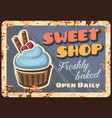 sweet bake and pastry shop rusty metal plate vector image vector image