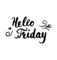 hello friday postcard ink modern vector image