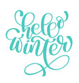 calligraphy hello winter merry christmas card with vector image