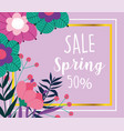 spring sale promo special offer flowers frame vector image