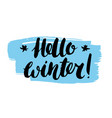 hello winter - handwritten inscription hand drawn vector image