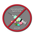 international day against drug abuse 26 june vector image vector image