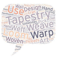 Tapestry Start to Finish text background wordcloud vector image vector image