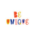 be unique hand drawn lettering vector image vector image