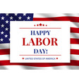 happy labor day national american holiday vector image