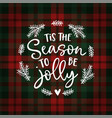 tis season to be jolly christmas greeting vector image vector image