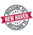 welcome to New Haven red round vintage stamp vector image vector image