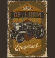 advertising with a tractor on dusty background vector image vector image