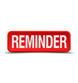 reminder red 3d square button isolated on white vector image vector image