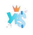 yes sticker for little girl and princess cute vector image vector image