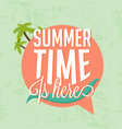Summer Time Is Here Calligraphic Design vector image vector image