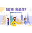 travel video woman man blogger ideas inspiration vector image vector image
