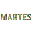 word martes tuesday in spanish decorative vector image vector image