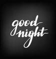 good night chalkboard blackboard lettering vector image
