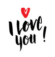 i love you handwritten inscription valentines day vector image