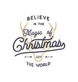 christmas typography quote design believe in vector image vector image