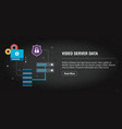 video server data concept banner internet with vector image vector image