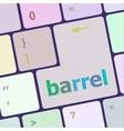 barrel word on keyboard key notebook computer vector image vector image
