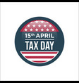15th april tax day sign vector image