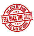 peel back the onion round red grunge stamp vector image vector image