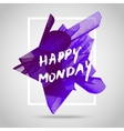 Happy monday Inspirational quote vector image vector image