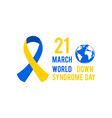 march 21 is world day down syndrome vector image
