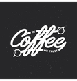 Coffee related lettering vintage vector image vector image