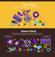 dance party at friday night promotional internet vector image